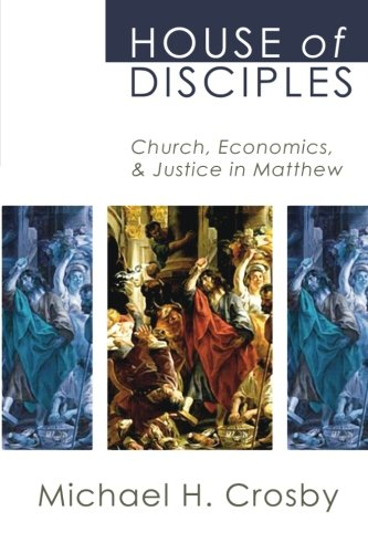 Download House of Disciples: Church, Economics, and Justice in Matthew ebook