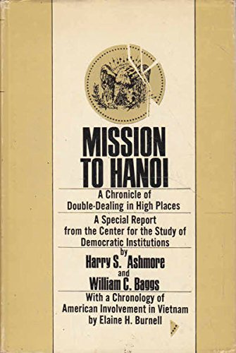 mission-to-hanoi-a-chronicle-of-double-dealing-in-high-places-a-special-report-from-the-center-for-t