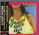 Slippery When Wet [Japan Import] [Double CD] +7 Bonus Tracks