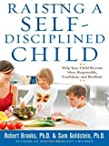 Raising a Self-Disciplined Child, Robert Brooks and Sam Goldstein, 0071411968