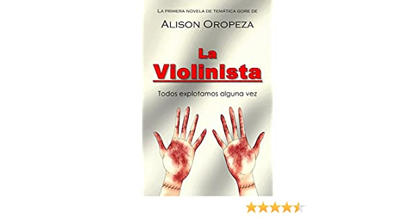 Amazon.com: La Violinista (Spanish Edition) eBook: Alison Oropeza: Kindle Store
