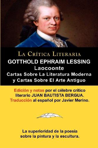 Lessing: Laocoonte (Laocoon O Sobre Los Limites de La Pintura y de La Poesia), y Cartas Sobre La Literatura Moderna y Sobre El (Spanish Edition)