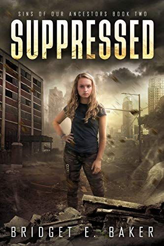 Suppressed (Sins of Our Ancestors Book 2) by [Baker, Bridget E.]