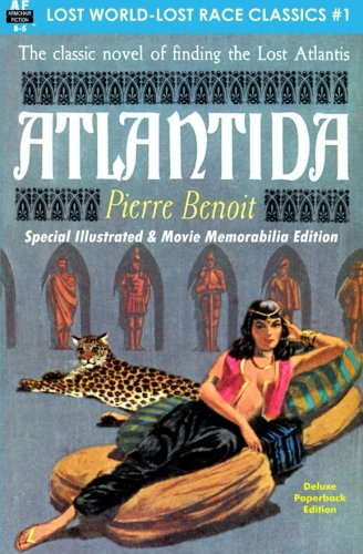 Atlantida, Special Illustrated & Movie Memorabilia Edition (Lost World-Lost Race Classics) (Volume 1) PDF