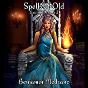 Spells of Old: Ancient Dreams, Book 2 | Benjamin Medrano