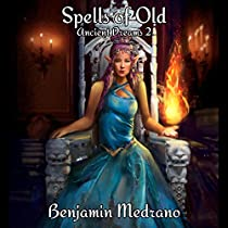 SPELLS OF OLD: ANCIENT DREAMS, BOOK 2