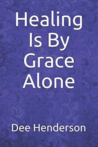 Healing Is By Grace Alone