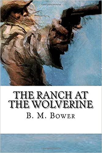 The Ranch at the Wolverine: Classic Western Fiction (Illustrated)