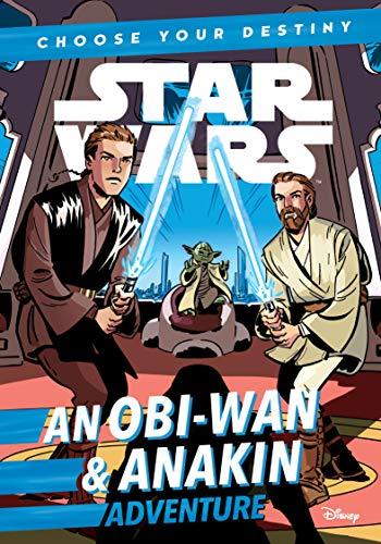 (Star Wars An Obi-Wan & Anakin Adventure: A Choose Your Destiny Chapter Book)