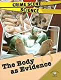 The Body as Evidence, Lorraine Jean Hopping, 0836877152