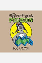 The Higgledy-Piggledy Pigeon: A kids book about how a pigeon with dyslexia discovers that learning difficulties are not learning disabilities Paperback