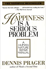 Happiness Is a Serious Problem: A Human Nature Repair Manual Paperback