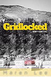 Gridlocked (Bounty County Series Book 3)
