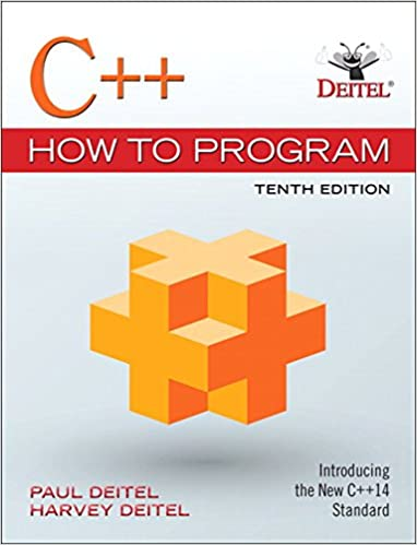 """C++ How to Program (10th Edition)""Paul Deitel (Author), Harvey Deitel (Author)"