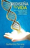 Rediseña tu vida: Cómo vivir luego de 2012: Efectúa cambios, potencia tu ADN y crea tu realidad