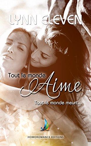 Tout Le Monde Aime Tout Le Monde Meurt Livre Lesbien Roman Lesbien French Edition