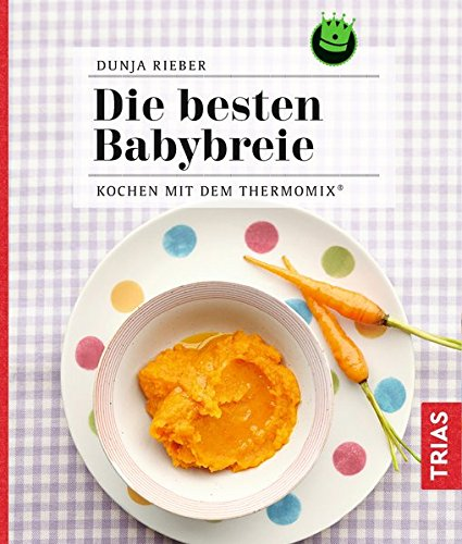 Die besten Babybreie: Kochen mit dem Thermomix