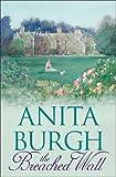 The Breached Wall, Anita Burgh, 0752860720