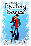 More Flirting Games (The Flirting Games Series Book 2)