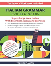 Italian Grammar for Beginners Textbook + Workbook Included: Supercharge Your Italian with Essential Lessons and Exercises