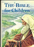 The Bible for Children, Philip S Jennings, 1566199859