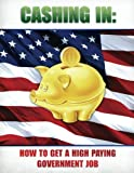 Cashing In: How to Get A High Paying Government Job