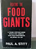 Fighting the Food Giants by Paul A. Stitt