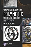 Structural Analysis of Polymeric Composite Materials, Second Edition (Chapman & Hall/CRC Applied Environmental Statistics)