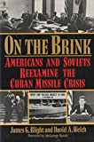 On the Brink: Americans and Soviets Reexamine the Cuban Missile Crisis
