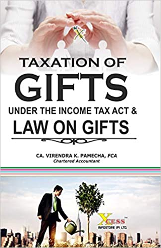 Taxation Of Gifts Under The Income Tax Act & Law On Gifts