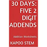 30 Addition Worksheets with Five 2-Digit Addends: Math Practice Workbook (30 Days Math Addition Series 17)