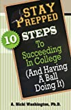 Stay Prepped: 10 Steps for Succeding in College (and Having a Ball Doing It)