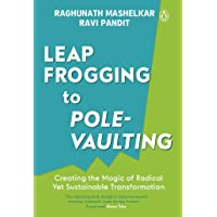 Leapfrogging to Pole-vaulting: Creating the Magic of Radical yet Sustainable Transformation