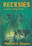 Kecksies and Other Twilight Tales, Marjorie Bowen, 0870540777