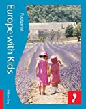 Europe with Kids (Footprint Travel Guides) (Footprint with Kids)