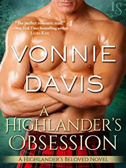 A Highlander's Obsession: A Highlander's Beloved Novel by [Davis, Vonnie]