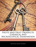 Fruits and Fruit Products, Munson Lewis Storms, 114424322X