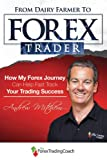 From Dairy Farmer to Forex Trader
