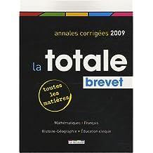 La totale Brevet : Annales corrigées 2009