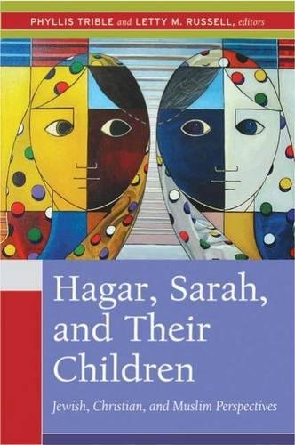 Download Hagar, Sarah, and Their Children: Jewish, Christian, and Muslim Perspectives pdf epub