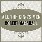 All the King's Men | Robert Marshall
