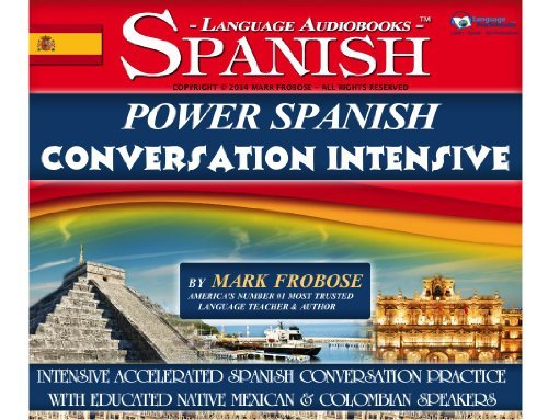 By Mark Frobose Power Spanish Conversation Intensive - 4 Hours of Accelerated Spanish Conversation Training (English [Audio CD] ebook