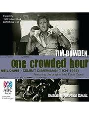 One Crowded Hour: Combat Cameraman, Neil Davis