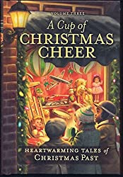 A Cup of Christmas Cheer, Vol. 3: Heartwarming Tales of Christmas Past