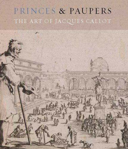Princes and Paupers: The Art of Jacques Callot (Museum of Fine Arts, Houston) by Dena Woodall (2013-03-05)