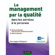 Le management par la qualité dans les services à la personne (Hors collection) (French Edition)