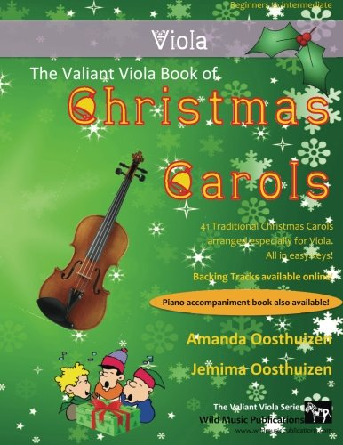 The Valiant Viola Book of Christmas Carols: 40 Traditional Christmas Carols arranged especially for Viola (Music Easy Viola)