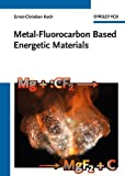 Metal-Fluorocarbon Based Energetic Materials, Ernst-Christian Koch, 352732920X