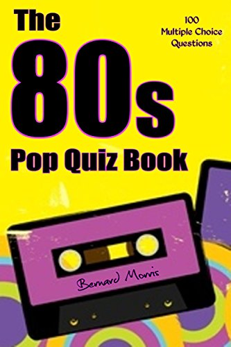 The 80s Pop Quiz Book: 100 Multiple-Choice Questions