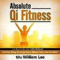 Absolute Qi Fitness [German Edition]: Meridian Dehnungsübungen für ultimative Fitness, Leistung und Gesundheit  Hörbuch von William Lee Gesprochen von: Birgitta Bernhard